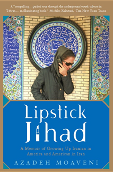 Lipstick Jihad A Memoir Of Growing Up Iranian In America And American In Iran Kindle Edition By Moaveni Azadeh Politics Social Sciences Kindle Ebooks Amazon Com