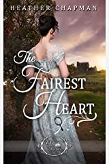 The Fairest Heart (Once Upon a Regency Book 1) Kindle Edition