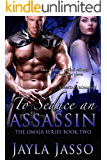 To Seduce An Assassin (The Omaja Series Book 2)