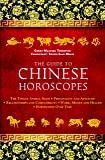 The Guide to Chinese Horoscopes