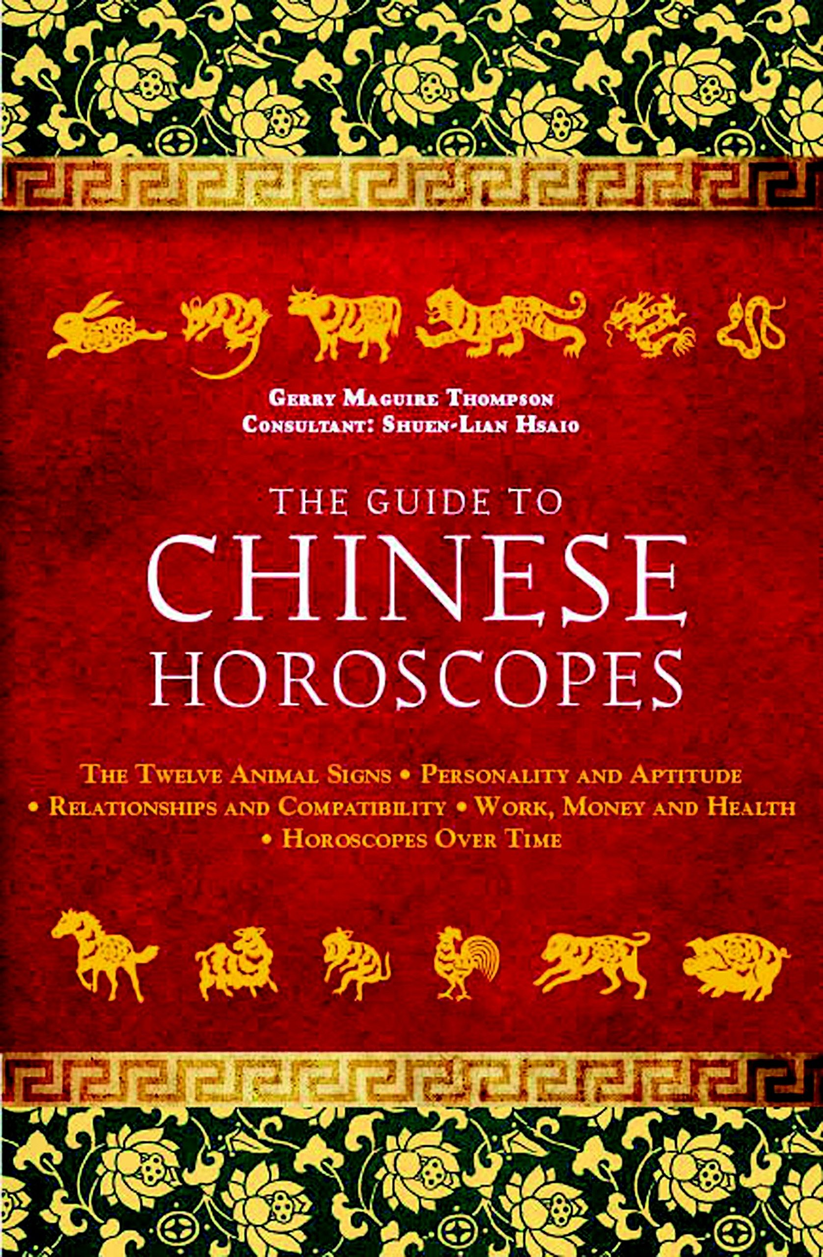 The Guide To Chinese Horoscopes The Twelve Animal Signspersonality