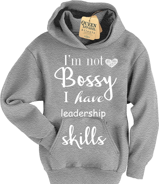 Im not Bossy but I Have Leadership Skills Hoodie Girls Youth Sweathshirt
