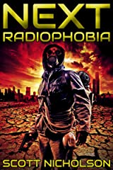 Radiophobia: A Post-Apocalyptic Thriller (Next Book 3) Kindle Edition