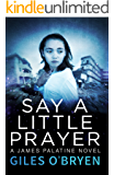 Say a Little Prayer (A James Palatine Novel Book 2)