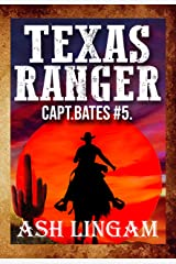 Texas Ranger 5: Western Fiction Adventure (Capt. Bates) Kindle Edition