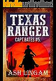 Texas Ranger 5: Western Fiction Adventure (Capt. Bates)