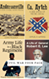 Civil War Four Pack (Illustrated): Andersonville, Co. Aytch, Army Life in a Black Regiment, Life of General Robert E. Lee