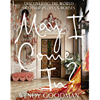 May I Come In?: Discovering the World in Other People's Houses