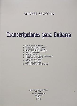 Andres Segovia: Transcripciones Para Guitarra. partituras Para Guitarra