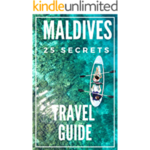 Maldives 25 Secrets Bucket List 2020 - The Locals Travel Guide For Your Trip to the Maldives