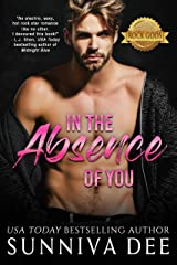 In The Absence of You (The Rock Gods Collection Book 2) Kindle Edition