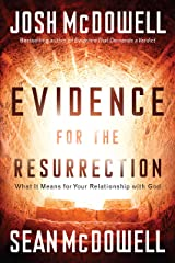 Evidence for the Resurrection: What It Means for Your Relationship with God Kindle Edition