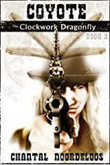 Coyote: The Clockwork Dragonfly (Coyote Series Book 2) Kindle Edition