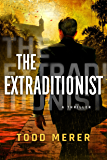 The Extraditionist (A Benn Bluestone Thriller Book 1)
