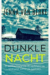 Dunkle Nacht: Obsession eines Stalkers (Nordische Nächte 2) (German Edition) Kindle Edition
