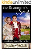 Miss Braithwaite's Secret (Six Rogues and Their Ladies Book 3)