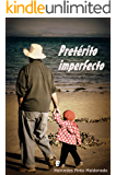 Pretérito imperfecto (Spanish Edition)