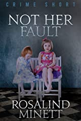 Not Her Fault (Crime Shorts Book 3) Kindle Edition