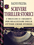 Scrivere Thriller Storici (Scuola di scrittura Scrivere narrativa)