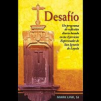 Desafío: Un programa de reflexión diaria basado en los Ejercicios Espirituales de San Ignacio de Loyola
