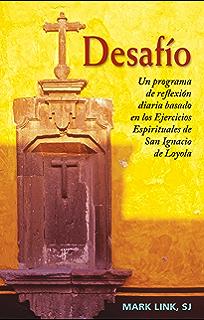 Desafío: Un programa de reflexión diaria basado en los Ejercicios Espirituales de San Ignacio de