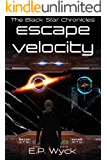 Escape Velocity (The Black Star Chronicles Book 1)