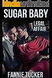 Sugar Baby: Legal Affair (A Steamy Romance)