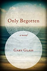 Only Begotten Kindle Edition