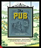 The Pub: A Cultural Institution — from Country Inns to Craft Beer Bars and Corner Locals