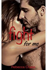 Fight For Me: A short tale of erotic romance Kindle Edition