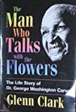 The Man Who Talks With the Flowers