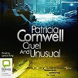 Cruel and Unusual: The Scarpetta Series, Book 4