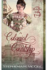 A Colonial Courtship: A Time Travel Historical Romance (The Back Inn Time Series Book 3) Kindle Edition