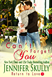 Can't Forget You: Return to Love, Book 3