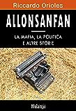 Allosanfan: La mafia, la politica e altre storie