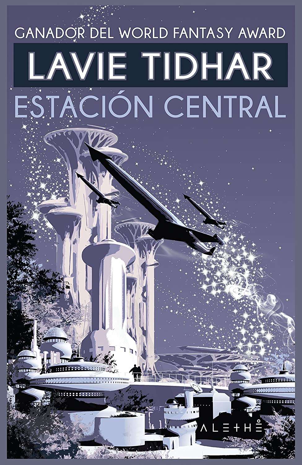 Estación Central (Alethé) eBook: Tidhar, Lavie, Páez García, Alexander:  Amazon.es: Tienda Kindle