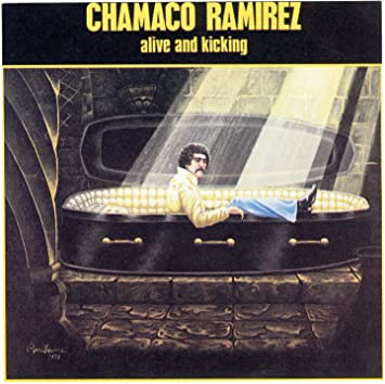 chamaco ramirez alive and kicking