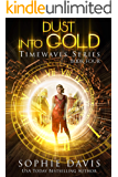 Dust Into Gold (Timewaves Book 4)