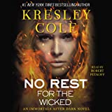 No Rest for the Wicked: Immortals After Dark, Book 3