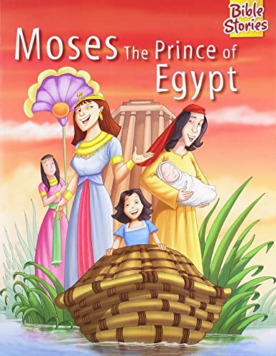 Moses: The Prince Of Egypt: 1 (Bible Stories)