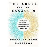 The Angel and the Assassin: The Tiny Brain Cell That Changed the Course of Medicine