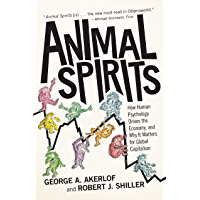 Animal Spirits: How Human Psychology Drives the Economy, and Why It Matters for Global Capitalism (English Edition)