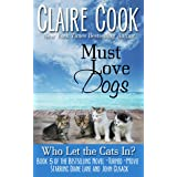 Must Love Dogs: Who Let the Cats In?: (Book 5)