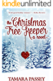The Christmas Tree Keeper: A Novel (A Shafer Farm Romance Book 1)