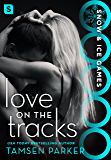 Love on the Tracks (Snow & Ice Games Book 1)