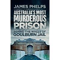 Australia's Most Murderous Prison: Behind the Walls of Goulburn Jail