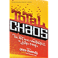 Total Chaos: The Art and Aesthetics of Hip-Hop book cover