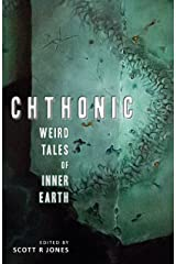 Chthonic: Weird Tales of Inner Earth Kindle Edition