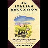 An Italian Education: The Further Adventures of an Expatriate in Verona (An Evergreen book)
