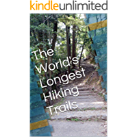 The World's Longest Hiking Trails